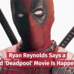 Ryan Reynolds Is Ready For New 'Deadpool' Movie